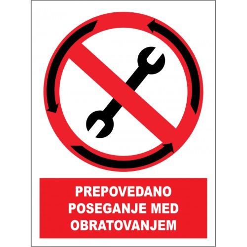 Prepovedano poseganje med obratovanjem