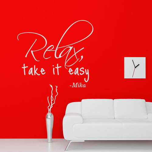 Relax, take it easy